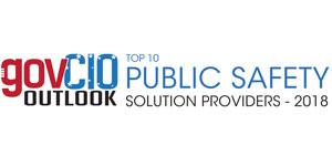 Top 10 Public Safety Solution Providers - 2018