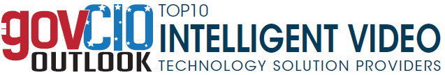 Top 10 Intelligent Video Technology Solution Companies - 2018