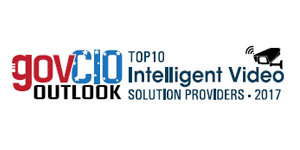 Top 10 Intelligent Video Solution Providers 2017