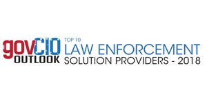 Top 10 Law Enforcement Solution Providers - 2018